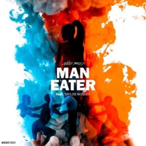 Man Eater (feat. Taylor Mosley) – Single