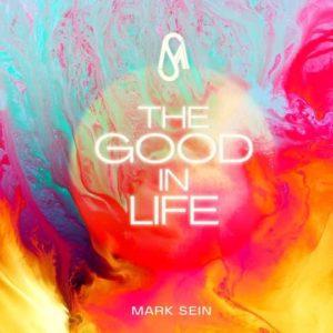 The Good in Life – Single